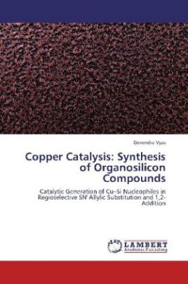 Copper Catalysis: Synthesis of Organosilicon Compounds