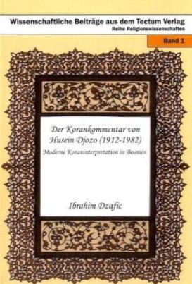 Der Korankommentar von Husein Djozo (1912-1982)