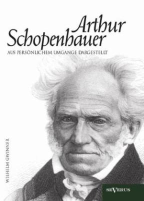 Arthur Schopenhauer aus persönlichem Umgange dargestellt