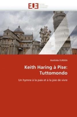 Keith Haring à Pise: Tuttomondo
