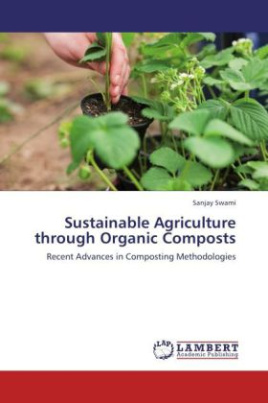 Sustainable Agriculture through Organic Composts
