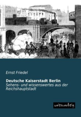 Deutsche Kaiserstadt Berlin