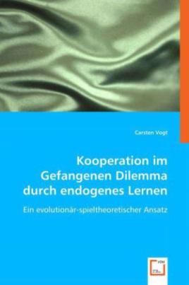 Kooperation im Gefangenen Dilemma durch endogenes Lernen