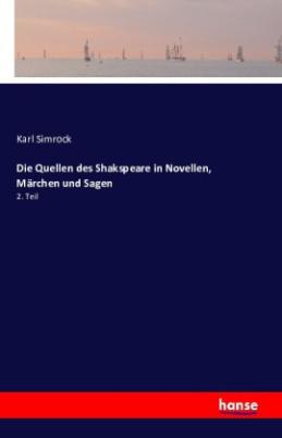 Die Quellen des Shakspeare in Novellen, Märchen und Sagen