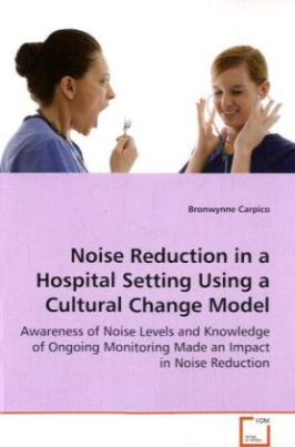 Noise Reduction in a Hospital Setting Using a Cultural Change Model