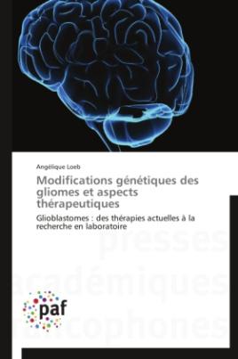 Modifications génétiques des gliomes et aspects thérapeutiques
