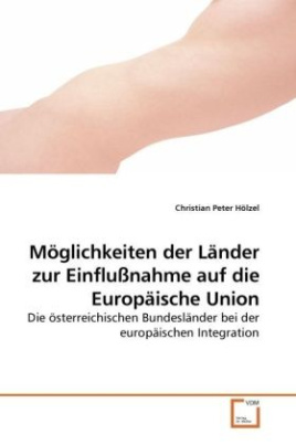 Möglichkeiten der Länder zur Einflußnahme auf die Europäische Union