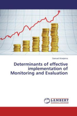 Determinants of effective implementation of Monitoring and Evaluation