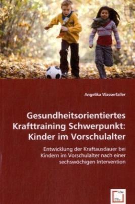 Gesundheitsorientiertes Krafttraining Schwerpunkt: Kinder im Vorschulalter