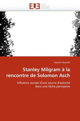 Stanley Milgram à la rencontre de Solomon Asch