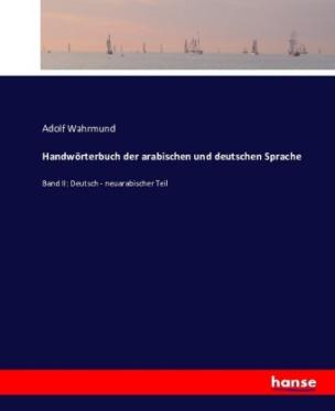 Handwörterbuch der arabischen und deutschen Sprache