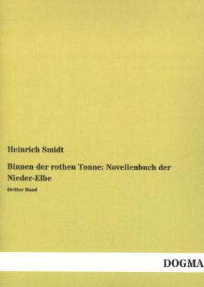 Binnen der rothen Tonne: Novellenbuch der Nieder-Elbe. Bd.3