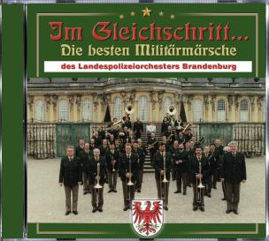 Im Gleichschritt...! Die besten Militärmärsche des Landespolizeiorchester Brandenburg