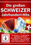 Die großen Schweizer Jahrhundert-Hits (DVD)