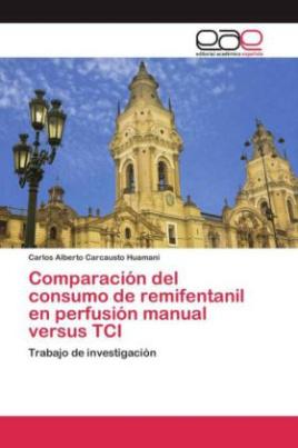 Comparación del consumo de remifentanil en perfusión manual versus TCI
