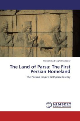 The Land of Parsa: The First Persian Homeland