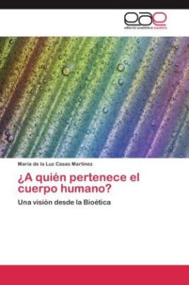A quién pertenece el cuerpo humano?