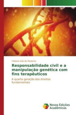 Responsabilidade civil e a manipulação genética com fins terapêuticos