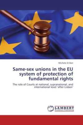 Same-sex unions in the EU system of protection of fundamental rights