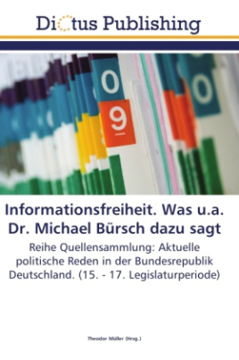 Informationsfreiheit. Was u.a. Dr. Michael Bürsch dazu sagt