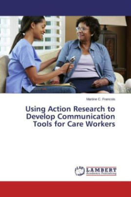 Using Action Research to Develop Communication Tools for Care Workers