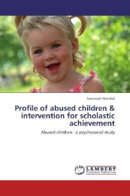 Profile of abused children & intervention for scholastic achievement