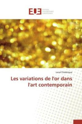 Les variations de l'or dans l'art contemporain