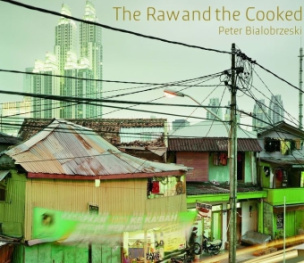 Peter Bialobrzeski, The Raw and the Cooked