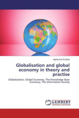 Globalisation and global economy in theory and practise
