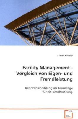 Facility Management - Vergleich von Eigen- und Fremdleistung