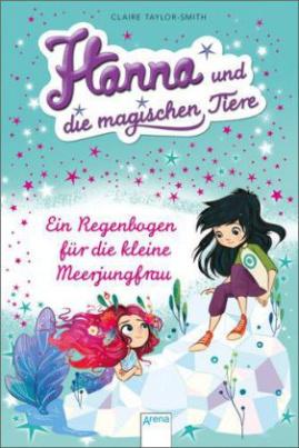 Hanna und die magischen Tiere - Ein Regenbogen für die kleine Meerjungfrau