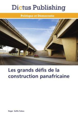 Les grands défis de la construction panafricaine