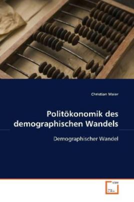 Politökonomik des demographischen Wandels