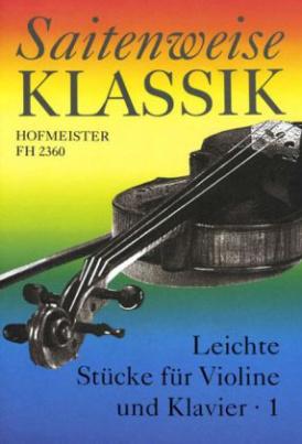 Saitenweise Klassik, für Violine + Klavier. Bd.1