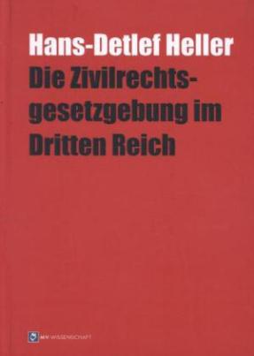 Die Zivilrechtsgesetzgebung im Dritten Reich