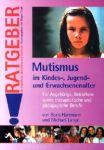 Mutismus im Kindes-, Jugend- und Erwachsenenalter