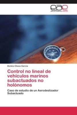 Control no lineal de vehículos marinos subactuados no holónomos