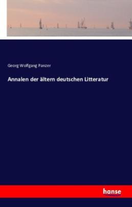 Annalen der ältern deutschen Litteratur