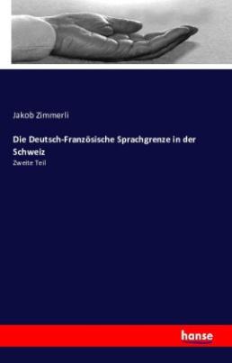 Die Deutsch-Französische Sprachgrenze in der Schweiz