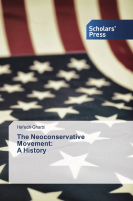 The Neoconservative Movement: A History