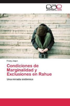 Condiciones de Marginalidad y Exclusiones en Rahue