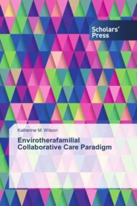 Envirotherafamilial Collaborative Care Paradigm