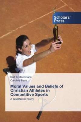 Moral Values and Beliefs of Christian Athletes in Competitive Sports