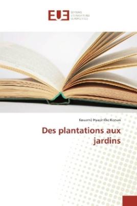 Des plantations aux jardins